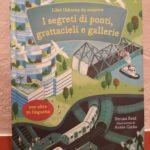 I segreti di ponti, grattacieli e gallerie - Ed- Usborne
