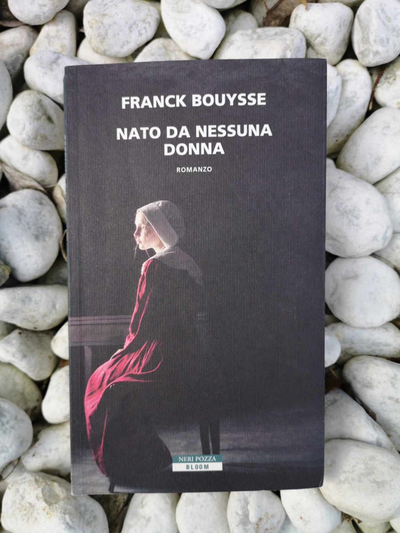 Franck Bouysse - Nato da nessuna donna